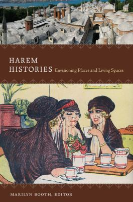 Harem Histories Envisioning Places and Living Spaces  2011 edition cover