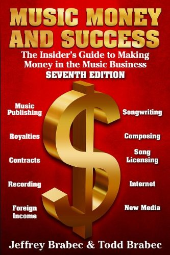 Music Money Success The Insider's Guide to Making Money in the Music Business 7th edition cover