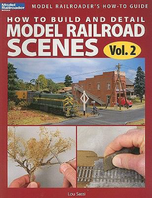 How to Build and Detail Model Railroads Scenes   2010 edition cover