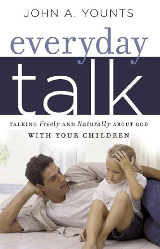 Everyday Talk Talking Freely and Naturally about God with Your Children  2004 edition cover