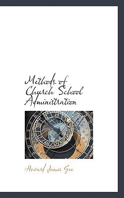 Methods of Church School Administration  N/A 9781115065696 Front Cover