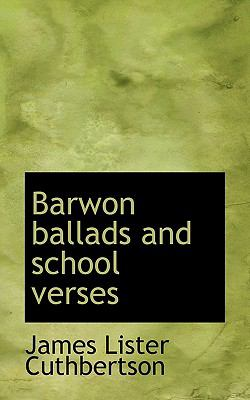Barwon Ballads and School Verses  N/A 9781116675696 Front Cover