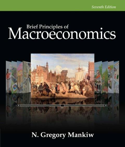 Brief Principles of Macroeconomics, 7e 7th 9781305161696 Front Cover
