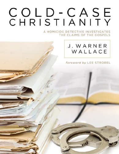 Cold-Case Christianity A Homicide Detective Investigates the Claims of the Gospels N/A 9781434704696 Front Cover