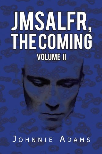 Jmsalfr, the Coming:   2013 9781483694696 Front Cover