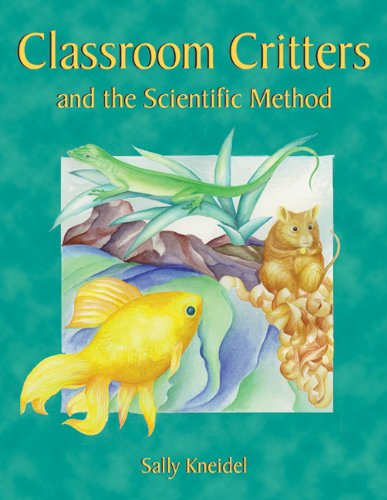 Classroom Critters and the Scientific Method  N/A 9781555919696 Front Cover