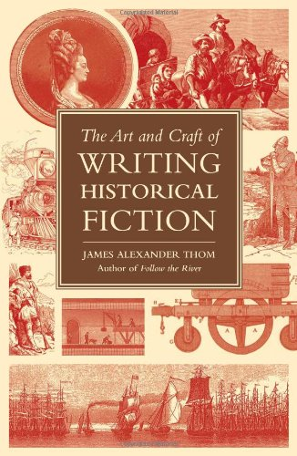 Art and Craft of Writing Historical Fiction Researching and Writing Historical Fiction  2010 9781582975696 Front Cover