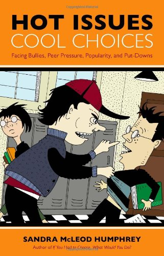Hot Issues, Cool Choices Facing Bullies, Peer Pressure, Popularity, and Put-Downs N/A edition cover