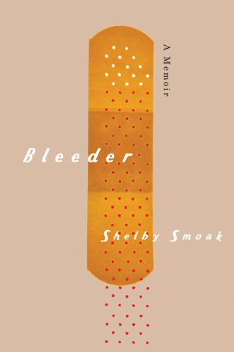 Bleeder A Memoir  2013 9781611860696 Front Cover