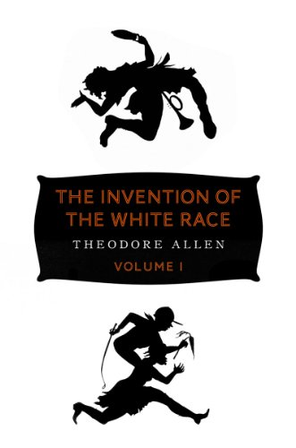 Invention of the White Race Racial Oppression and Social Control 2nd 2012 edition cover