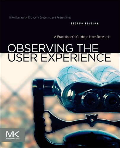 Observing the User Experience A Practitioner's Guide to User Research 2nd 2012 edition cover