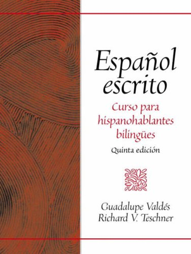 Espanol Escrito Curso para Hispanohablantes Bilingues 5th 2003 (Workbook) 9780130455697 Front Cover