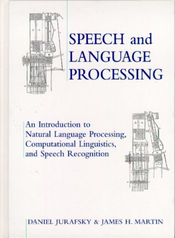 Speech and Language Processing An Introduction to Natural Language Processing, Computational Linguistics and Speech Recognition  2000 edition cover