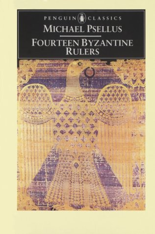 Fourteen Byzantine Rulers The Chronographia of Michael Psellus  1966 edition cover