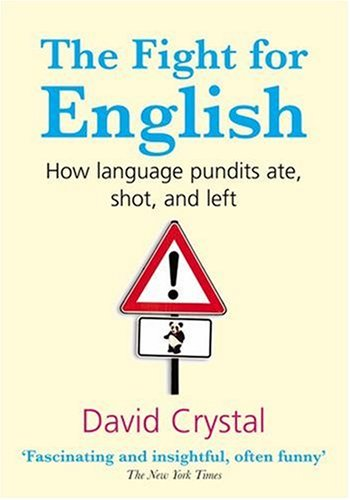 Fight for English How Language Pundits Ate, Shot, and Left  2007 9780199229697 Front Cover