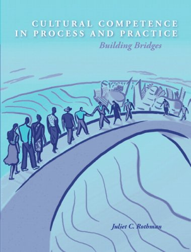 Cultural Competence in Process and Practice Building Bridges  2008 edition cover