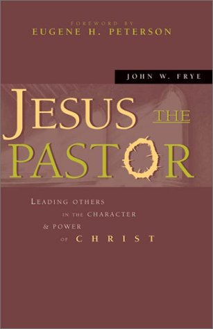 Jesus the Pastor Leading Others in the Character and Power of Christ  2002 edition cover