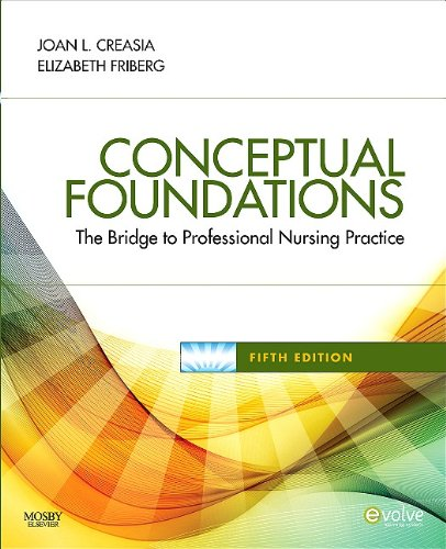Conceptual Foundations The Bridge to Professional Nursing Practice 5th 2010 edition cover