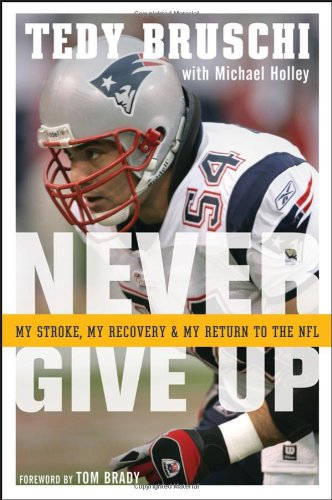 Never Give Up My Stroke, My Recovery, and My Return to the NFL  2007 9780470108697 Front Cover