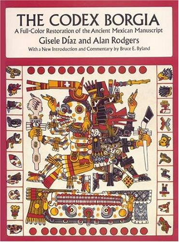 Codex Borgia A Full-Color Restoration of the Ancient Mexican Manuscript  1993 (Reprint) edition cover