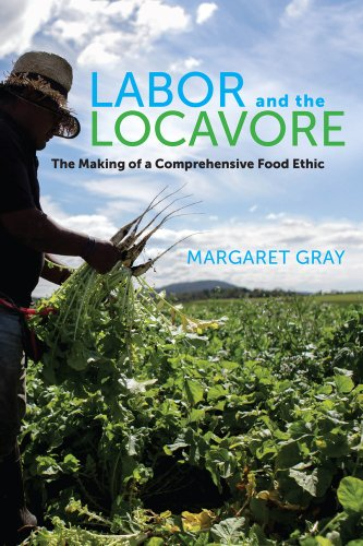 Labor and the Locavore The Making of a Comprehensive Food Ethic  2013 edition cover