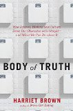 Body of Truth How Science, History, and Culture Drive Our Obsession with Weight--And What We Can Do about It  2015 9780738217697 Front Cover