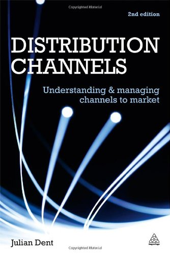 Distribution Channels Understanding and Managing Channels to Market 2nd 2011 (Revised) edition cover