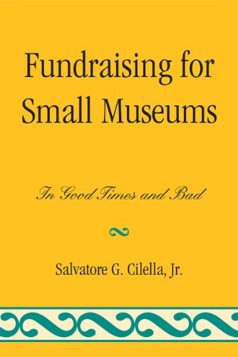 Fundraising for Small Museums In Good Times and Bad  2011 edition cover