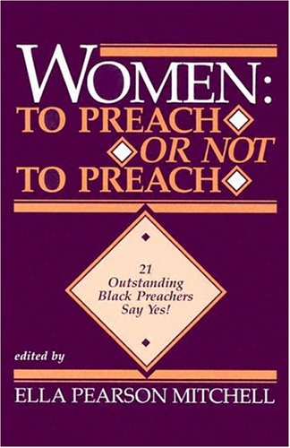 Women - to Preach or Not to Preach? : 21 Outstanding Black Preachers Say Yes! N/A edition cover