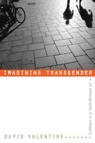 Imagining Transgender An Ethnography of a Category  2007 9780822338697 Front Cover