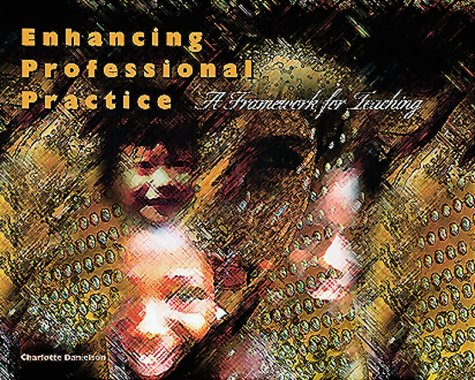 Enhancing Professional Practice A Framework for Teaching  1996 9780871202697 Front Cover