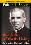 Your Life Is Worth Living The Christian Philosophy of Life N/A edition cover