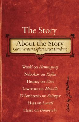 Story about the Story Great Writers Explore Great Literature  2009 edition cover