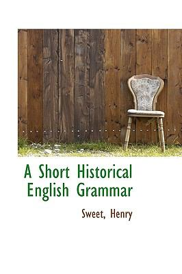Short Historical English Grammar N/A 9781113468697 Front Cover