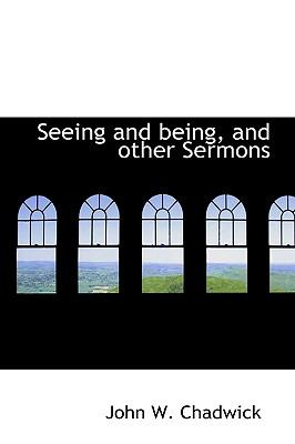Seeing and Being, and Other Sermons N/A 9781115112697 Front Cover