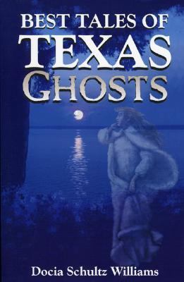 Best Tales of Texas Ghosts   1998 9781556225697 Front Cover