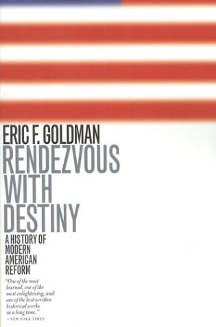 Rendezvous with Destiny A History of Modern American Reform  2001 edition cover