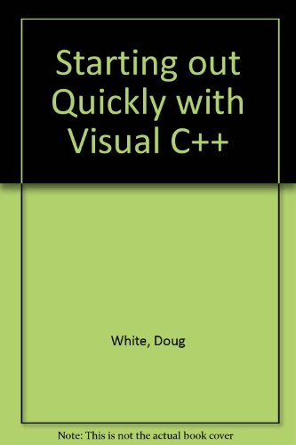 Starting Out Quickly with Visual C++   2001 9781576760697 Front Cover