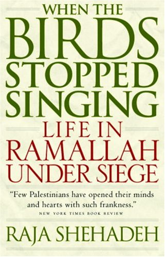 When the Birds Stopped Singing Life in Ramallah under Siege  2003 edition cover