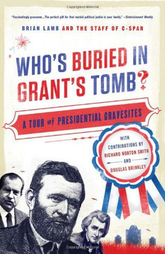 Who's Buried in Grant's Tomb? A Tour of Presidential Gravesites N/A edition cover