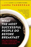 What the Most Successful People Do Before Breakfast And Two Other Short Guides to Achieving More at Work and at Home N/A edition cover