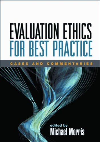 Evaluation Ethics for Best Practice Cases and Commentaries  2008 9781593855697 Front Cover