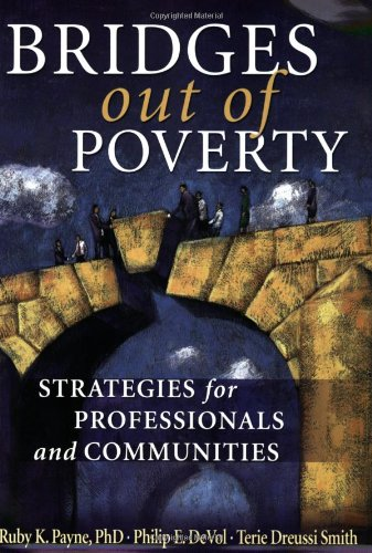 Bridges Out of Poverty : Strategies for Professionals and Communities 1st 2006 edition cover