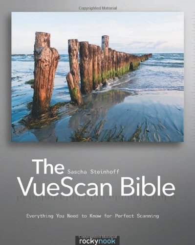 VueScan Bible Everything You Need to Know for Perfect Scanning  2011 9781933952697 Front Cover