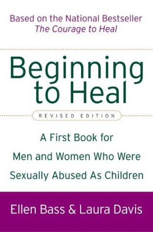 Beginning to Heal A First Book for Men and Women Who Were Sexually Abused as Children  2003 (Revised) edition cover