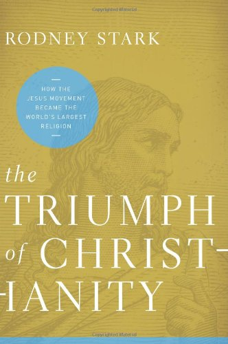 Triumph of Christianity How the Jesus Movement Became the World's Largest Religion  2012 edition cover
