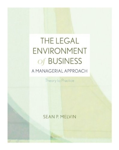 Legal Environment of Business A Managerial Approach - Theory to Practice  2011 edition cover