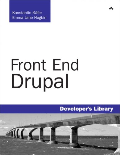 Front End Drupal Designing, Theming, Scripting  2009 9780137136698 Front Cover