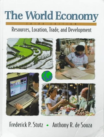 World Economy Resources, Location, Trade, and Development 3rd 1998 9780137277698 Front Cover