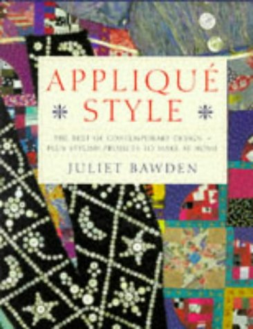 Applique Style The Best of Contemporary Design - Plus Stylish Projects to Make at Home  1997 edition cover